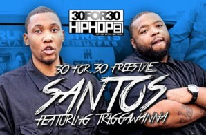 [Day 21] Santos & Triggawanna – 30 For 30 Freestyle (Video)