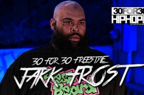 [Day 3] Jakk Frost – 30 For 30 Freestyle (Video)