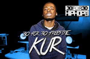 [Day 6] Kur – 30 For 30 Freestyle (Video)