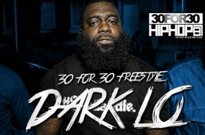 [Day 7] Dark Lo – 30 For 30 Freestyle (Video)