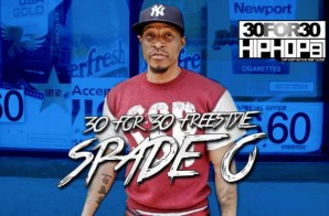 [Day 8] Spade-O – 30 For 30 Freestyle (Video)