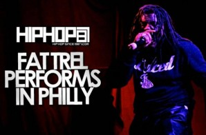 Fat Trel Performs Live in Philly (4/29/14) (Video)