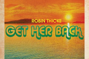 Robin Thicke – Get Her Back (Dedicated to Paula Patton)