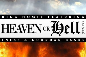 Bigg Homie – Heaven or Hell Freestyle Ft. ENess & Guordan Banks