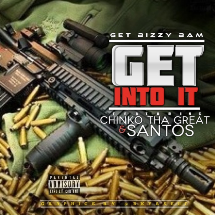 image Get Bizzy Bam - Get Into It Ft. Chinko Tha Great & Santos