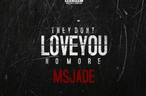 Ms. Jade – They Don't Love You No More Freestyle