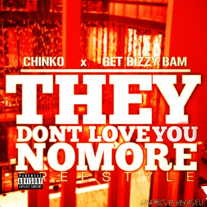 image5 Chinko x Get Bizzy Bam - They Don't Love You No More Freestyle
