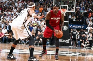 Hello Brooklyn: Lebron James Torches the Nets for 49 Points; MIA Leads BKN (3-1)