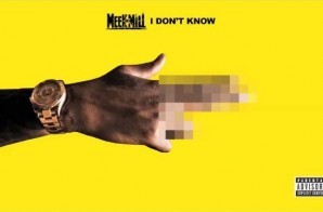 Meek Mill – I Don't Know Ft. Paloma