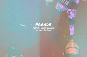 Preme & Clint Norway – Parade Ft. Grey La'Faye (Prod. By BrendenJBeatz)