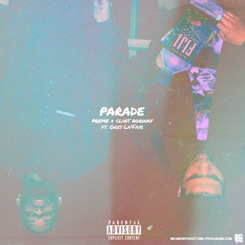 paradesingle Preme & Clint Norway - Parade Ft. Grey La'Faye (Prod. By BrendenJBeatz)