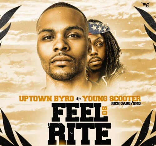 uptown-byrd-x-young-scooter-feel-so-rite.jpg