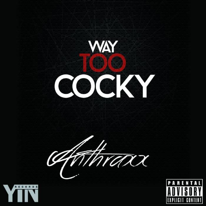 photo5 Anthraxx - Way Too Cocky