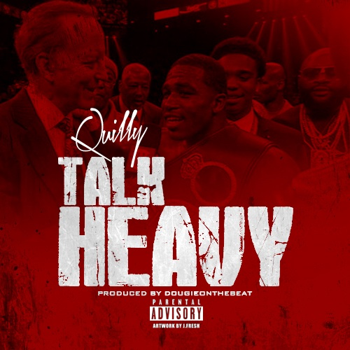 quilly-talk-heavy-HipHopSince1987.com-2014