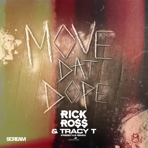 rickrossmovethatdope Rick Ross & Tracy T – Move That Dope (Remix)