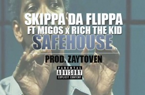 Skippa Da Flippa – Safehouse Ft. Migos & Rich The Kid