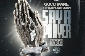 Gucci Mane – Say A Prayer Ft. Rich Homie Quan