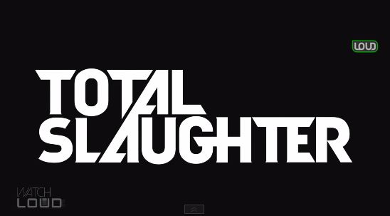 totalslaughter1trailer Eminem & WatchLOUD Present: Total Slaughter 1 (Commercial)