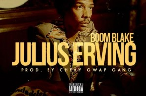 Boom Blake – Julius Erving (Prod. by Chevy Gwap Gang)
