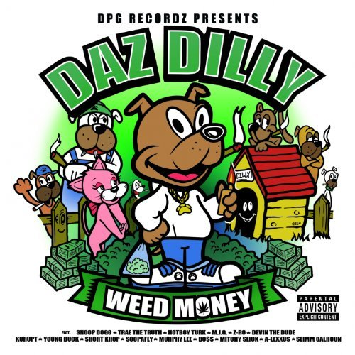 weed money Daz Dilly   Ur Way