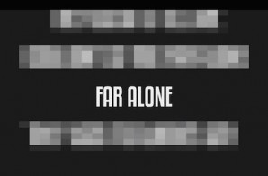Snow Tha Product – Far Alone (Freestyle)