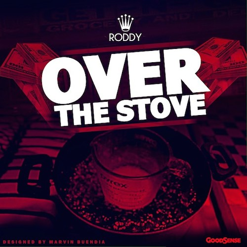 youngroddyoverthestove Young Roddy   Over The Stove