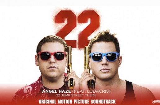 Angel Haze – 22 Jump Street Ft. Ludacris