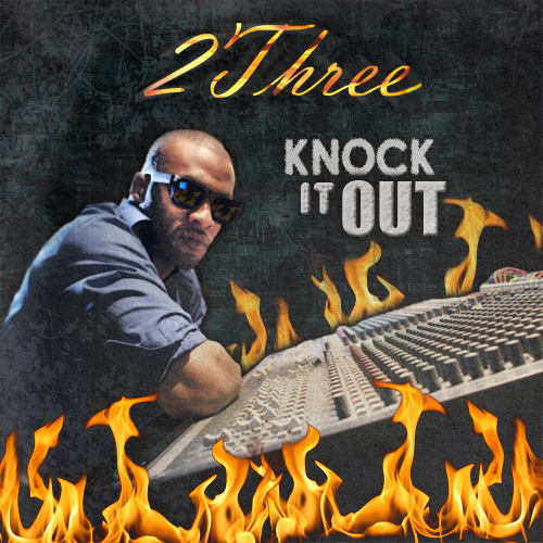 2Three - Knock It Out