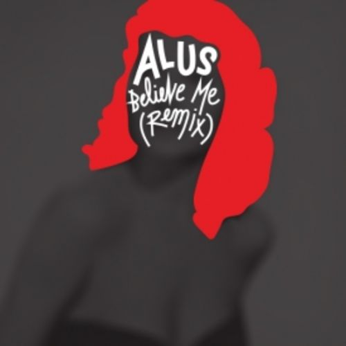 Alus - Believe Me (Remix)