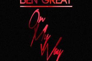 Ben Great – On My Way