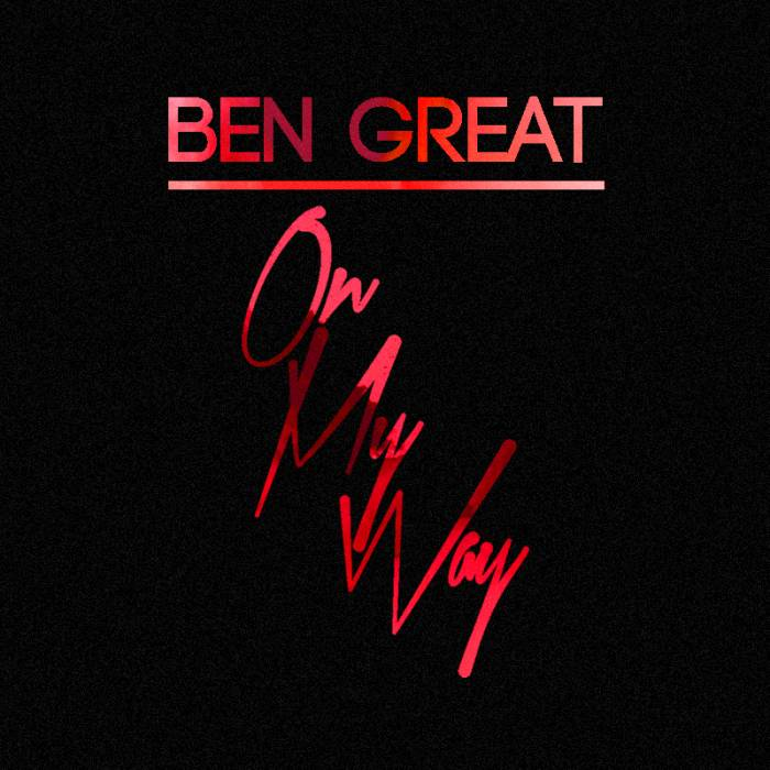 Ben Great On My Way Artwork Ben Great   On My Way