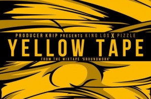 King Los & Pizzle – Yellow Tape (prod. Krip)
