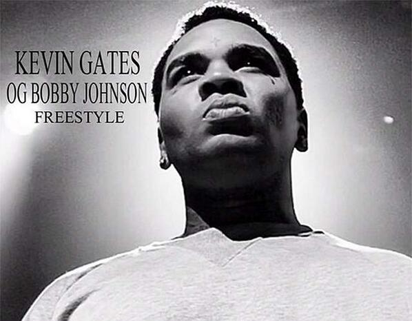 BqcXK3ICMAAAFXQ Kevin Gates - OG Bobby Johnson (Freestyle)