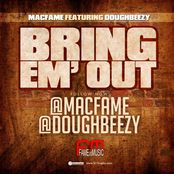 Bring Em Out Artwork Mac Fame   Bring Em Out Ft. Doughbeezy (Video)