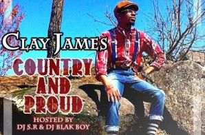 Clay James – Country And Proud (Mixtape)