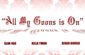 Disko Boogie – All My Goons is On feat. Slim 4