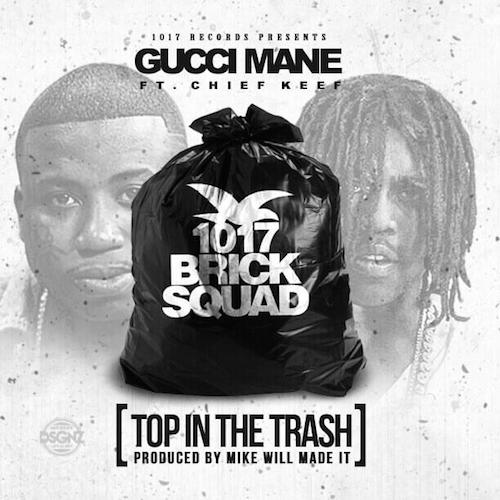 Gucci_Mane_Top_In_The_Trash_Chief_Keef Gucci Mane - Top In The Trash Ft. Chief Keef