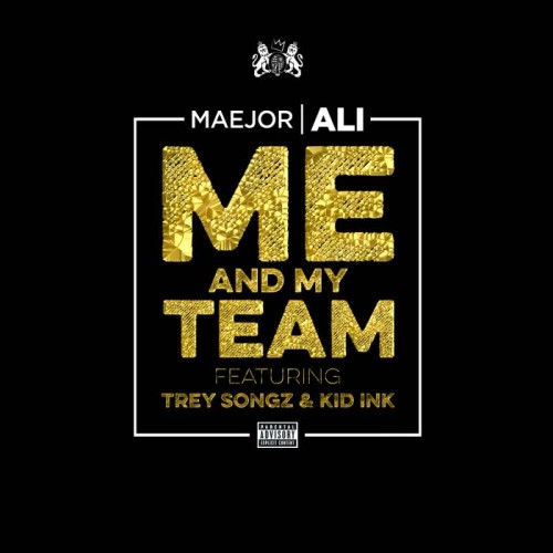 Maejor Ali - Me & My Team feat. Trey Songz & Kid Ink