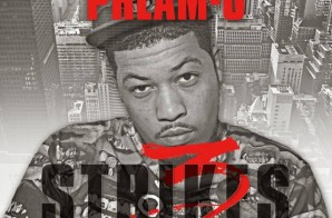 Pream-O – 3 Strikes (Prod. By Epik The Dawn)