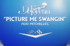 DeLorean – Picture Me Swangin Ft. Mitchelle'l