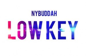 Nybuddah – Low Key