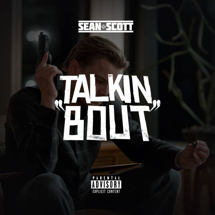 Sean-Scott-Talkin-Bout-Blog-Cover Sean Scott - Talkin Bout (Prod. By Pav Bundy)