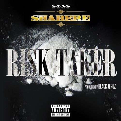 Shabere - Risk Taker (Prod by Black Jeruz)