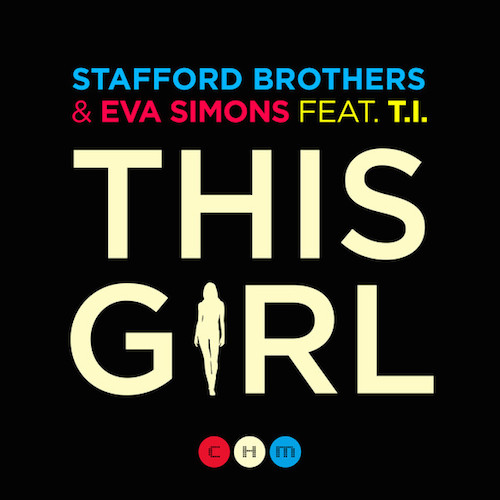 Stafford Brothers Eva Simmons This Girl Stafford Brothers   This Girl Ft. Eva Simmons & T.I.