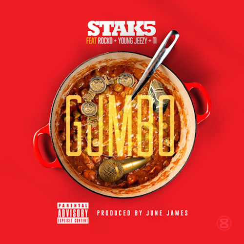 Stak5_Gumbo_Rocko_Young_Jeezy_TI