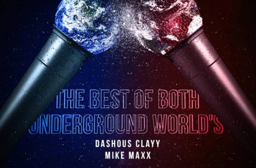 Dashous Clayy x Mike Maxx – The Best Of Both Underground Worlds (Mixtape)