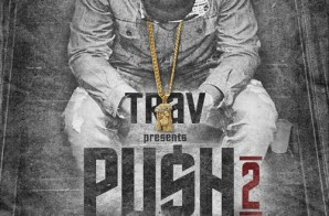 Trav – Push 2 (Mixtape)