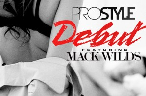 DJ Prostyle & Mack Wilds – Debut