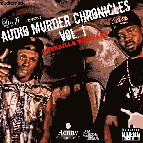 amcfront Chox-Mak & Henny Tha Brain - Guerrilla Warfare: Audio Murder Chronicles (Mixtape)