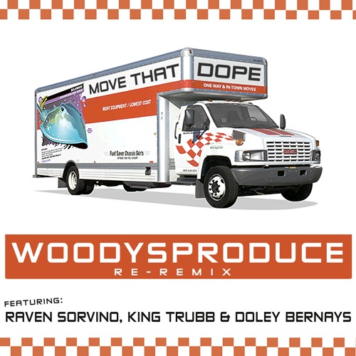 artworks 000081990122 iw6huw t500x500 WoodysProduce   Move That Dope (Re Remix) Ft. Raven Sorvino, King Trubb & Doley Bernays